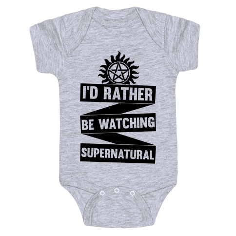 I'd Rather Be Watching Supernatural Baby Onesy