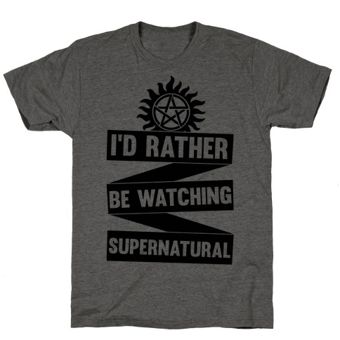 I'd Rather Be Watching Supernatural T-Shirt