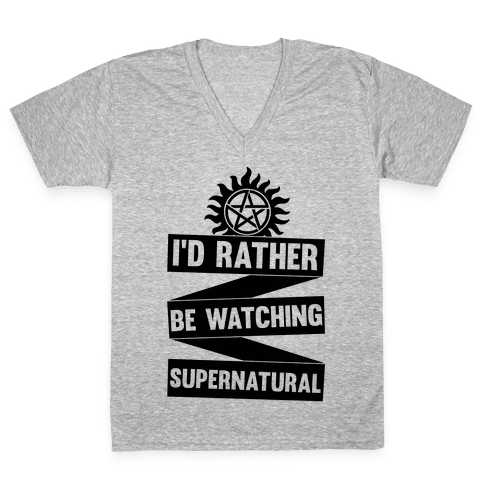 I'd Rather Be Watching Supernatural V-Neck Tee Shirt