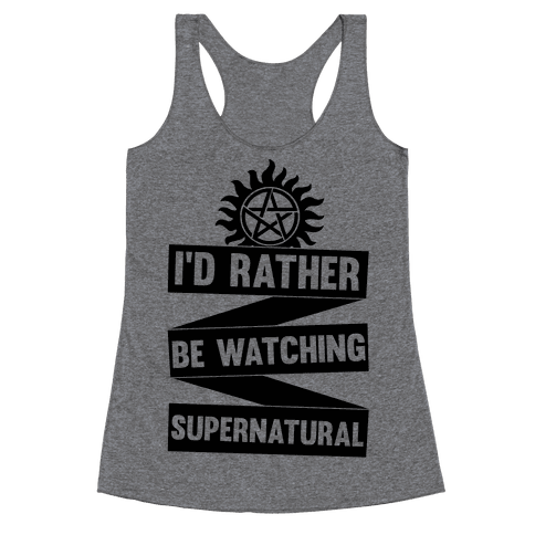 I'd Rather Be Watching Supernatural Racerback Tank Top