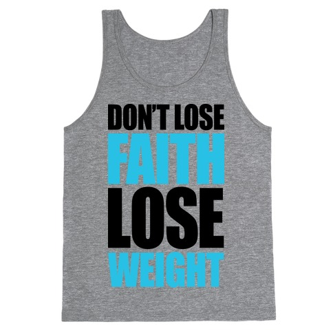 Don't Lose Faith - Lose Weight Tank Top