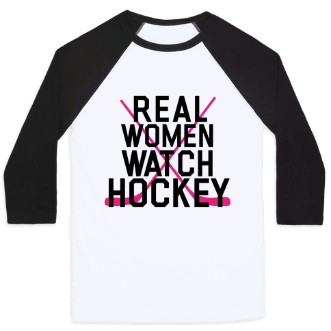 Real Women Watch Hockey Baseball Tee