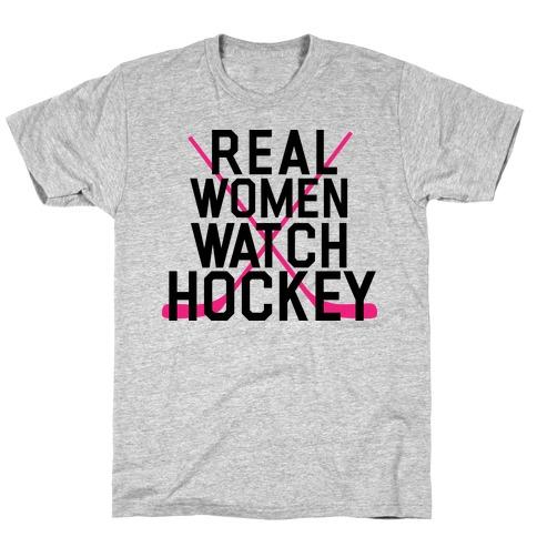 Real Women Watch Hockey T-Shirt