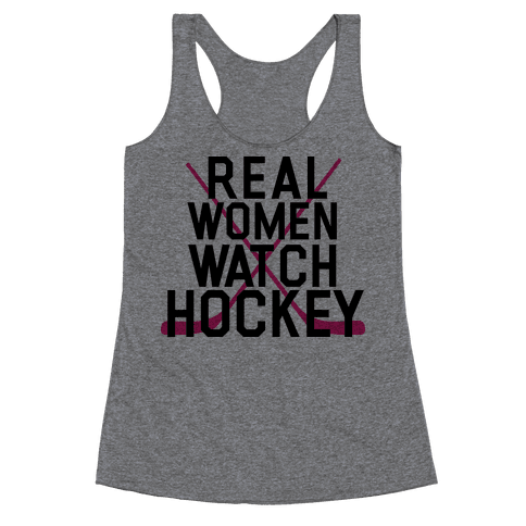 Real Women Watch Hockey Racerback Tank Top