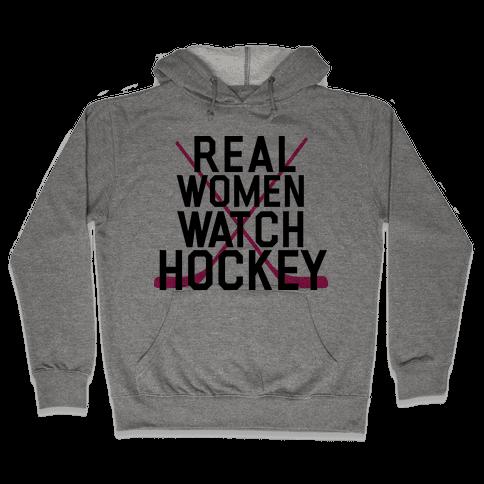 Real Women Watch Hockey Hooded Sweatshirt