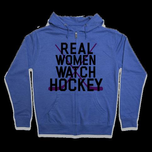 Real Women Watch Hockey Zip Hoodie