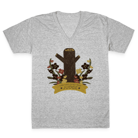 The Log Does Not Judge V-Neck Tee Shirt