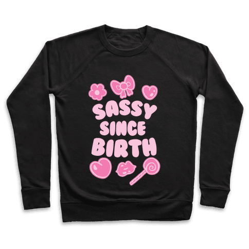 Sassy Since Birth Pullover