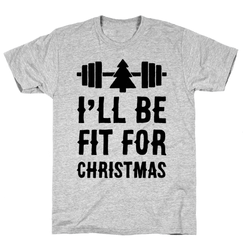 I'll Be Fit For Christmas Mens T-Shirt