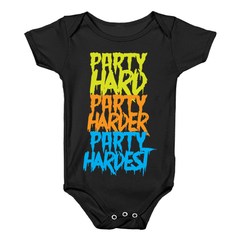 Party Hard Party Harder Party Hardest Baby Onesy