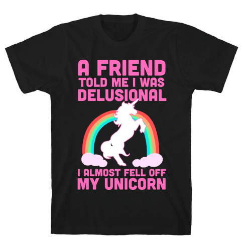 I Almost Fell off My Unicorn Mens T-Shirt