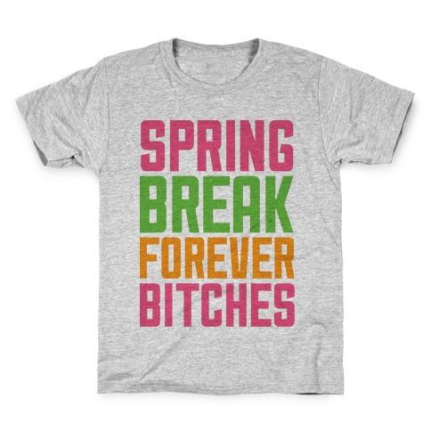 Spring Break Forever Bitches Kids T-Shirt