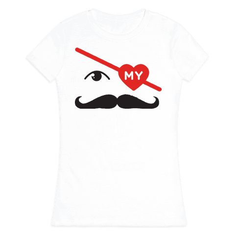 Gotta Love the Stache' Womens T-Shirt