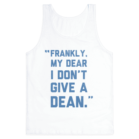 I Don't Give a Dean Tank Top