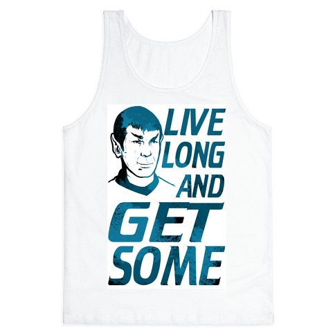 Live Long and Get Some! Tank Top