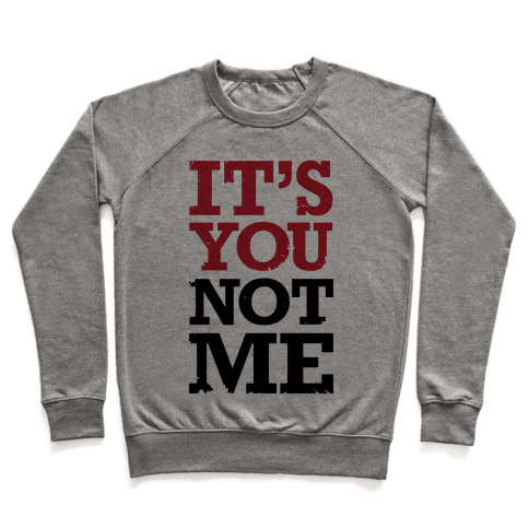 It's You Not Me Pullover