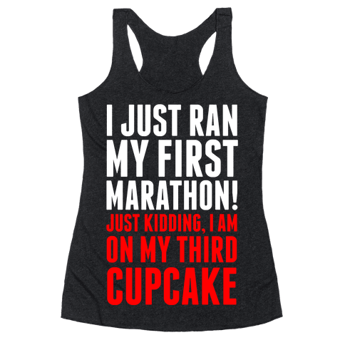 I Just Ran my First Marathon.... Racerback Tank Top