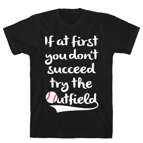 Try The Outfield Mens T-Shirt