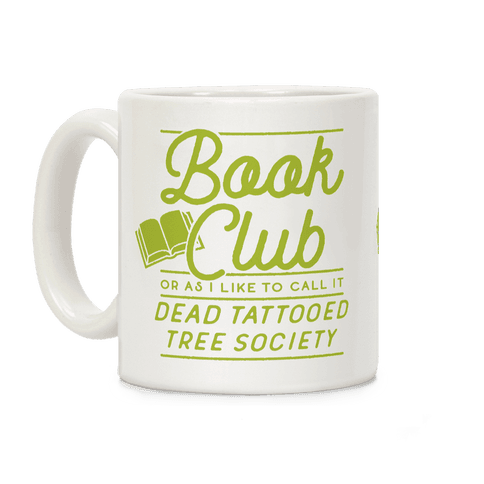 Book Club Or As I Like To Call It Dead Tattooed Tree Society Coffee Mug