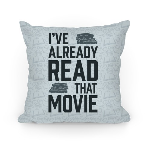 I've Already Read That Movie Pillow