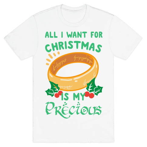 All I Want For Christmas is My Precious Mens T-Shirt