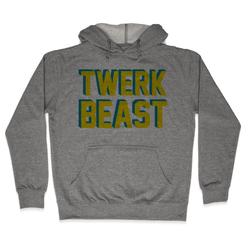 TWERK BEAST Hooded Sweatshirt