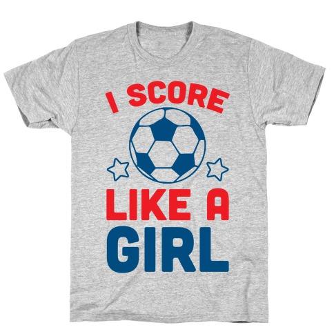I Score Like A Girl Mens T-Shirt