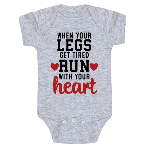 When Your Legs Get Tired Run With Your Heart Baby Onesy