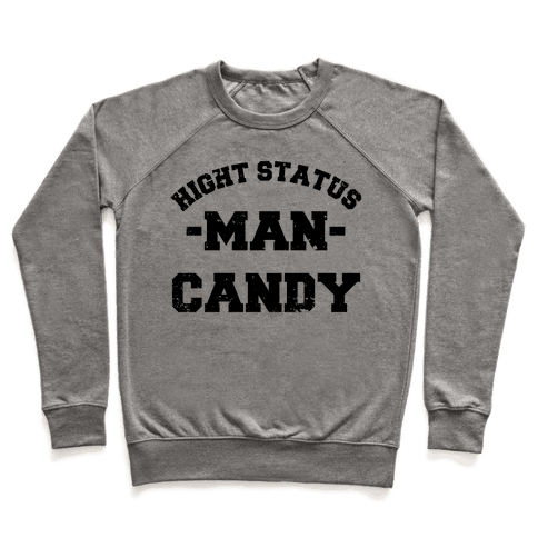 High Status Man Candy (distressed) Pullover