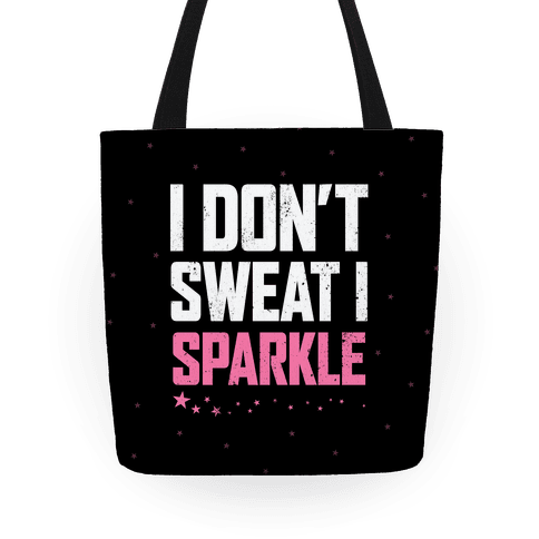 I Don't Sweat, I Sparkle Tote