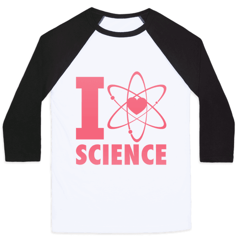 I Love Science (Atom Heart) Baseball Tee
