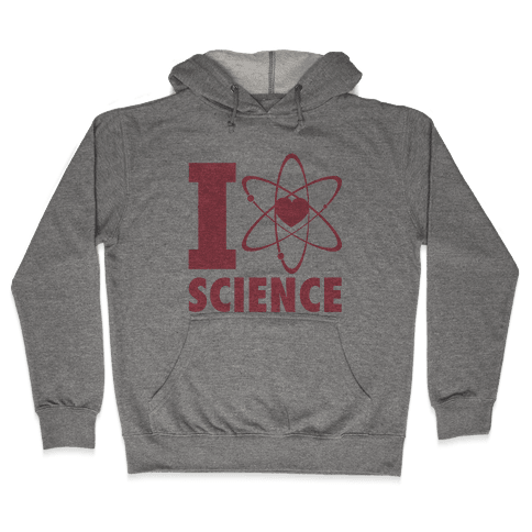 I Love Science (Atom Heart) Hooded Sweatshirt