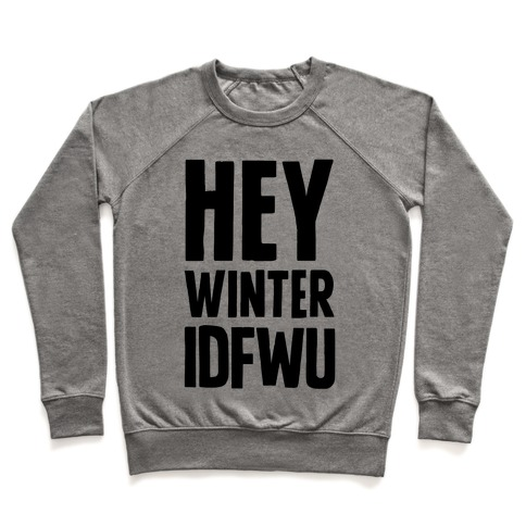 Hey Winter IDFWU Pullover