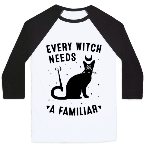 Every Witch Needs a Familiar Baseball Tee
