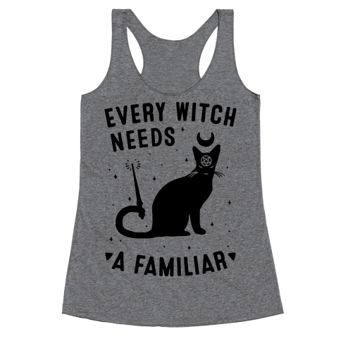 Every Witch Needs a Familiar Racerback Tank Top
