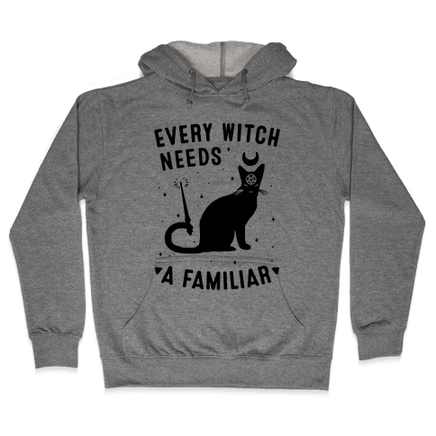 Every Witch Needs a Familiar Hooded Sweatshirt