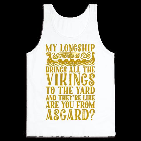 My Longship Brings All The Vikings To The Yard Tank Top