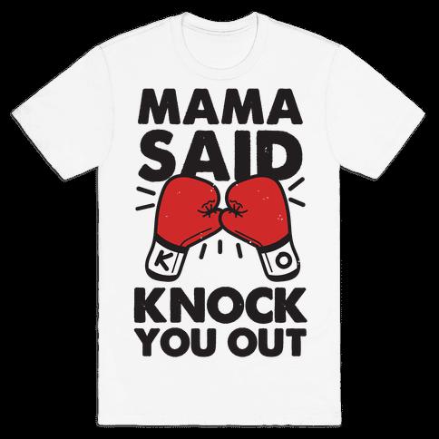 Mama Said Knock You Out (boxing shirt) Mens T-Shirt