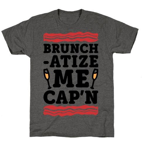 Brunchatize Me Cap'n T-Shirt