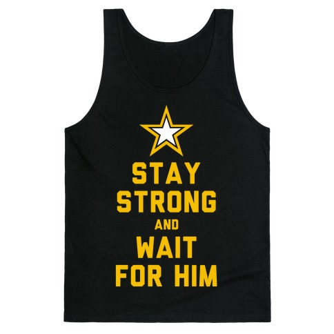 Stay Strong and Wait for Him (Army) (Tank) Tank Top