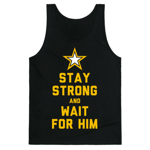 Stay Strong and Wait for Him (Army) (Tank)