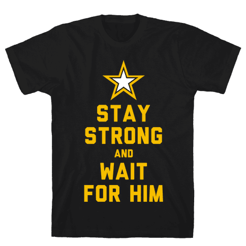 Stay Strong and Wait for Him (Army) (Tank) Mens T-Shirt