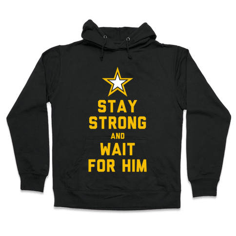 Stay Strong and Wait for Him (Army) (Tank) Hooded Sweatshirt