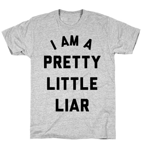 I Am a Pretty Litter Liar T-Shirt