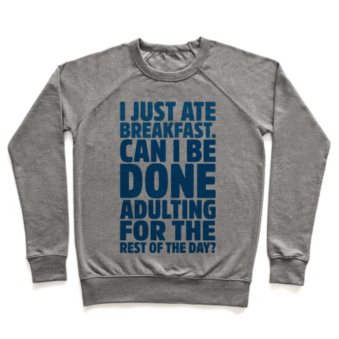 I Just Ate Breakfast Pullover