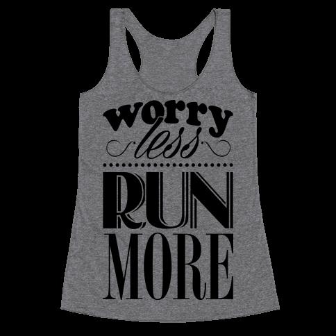 Worry Less Run More Racerback Tank Top