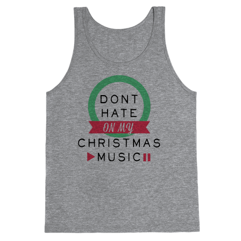 Don't Hate On My Christmas Music Tank Top