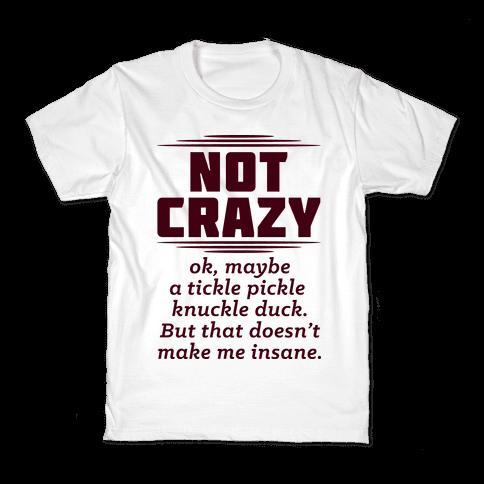 Not Crazy  Kids T-Shirt