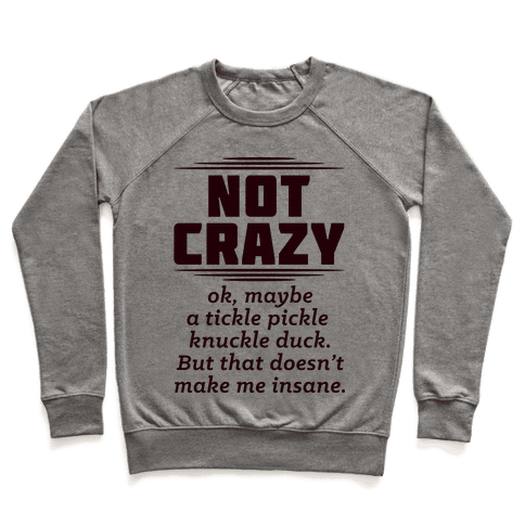 Not Crazy  Pullover