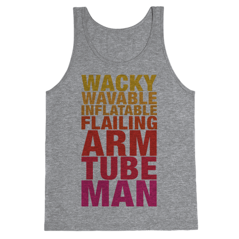 Wacky Wavable Inflatable Flailing Arm Tube Man (Tank) Tank Top